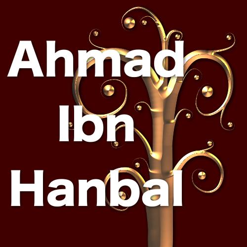Ahmad Bin Hanbal, rahimahullah